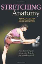 Stretching Anatomy by Arnold G. Nelson