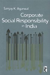 Corporate Social Responsibility in India by Sanjay K Agarwal