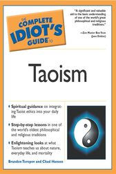 The Complete Idiot's Guide to Taoism by Brandon Toropov