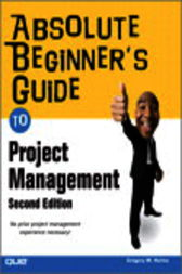 Absolute Beginner's Guide to Project Management by Greg Horine