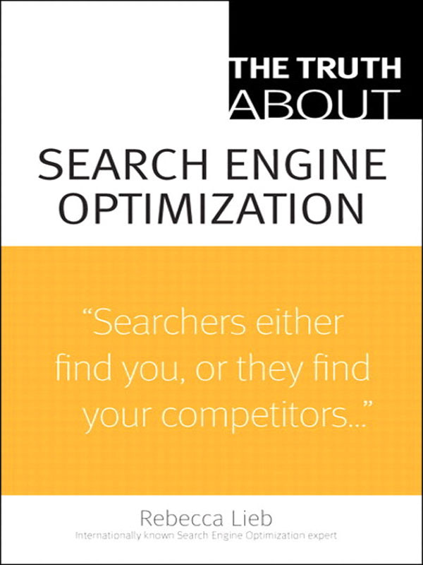 Download Ebook The Truth About Search Engine Optimization by Rebecca Lieb Pdf