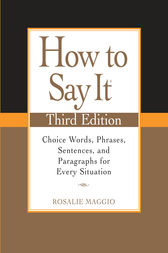 How to Say It, Third Edition by Rosalie Maggio
