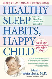 Healthy Sleep Habits, Happy Child by Marc Weissbluth