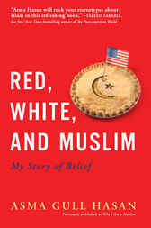 Red, White, and Muslim by Asma Gull Hasan