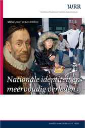 Nationale identiteit en meervoudig verleden by Scientific Council for Government Policy;  Maria Grever;  Kees Ribbens