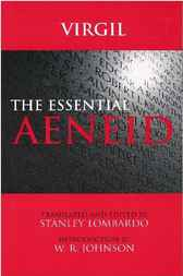 The Essential Aeneid by Virgil;  W. R. Johnson
