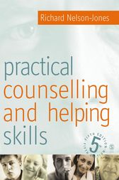 Practical Counselling & Helping Skills by Richard Nelson-Jones