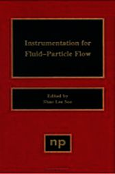 Instrumentation for Fluid Particle Flow by S. L. Soo