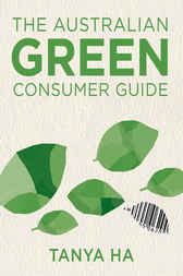 The Australian Green Consumer Guide by Tanya Ha