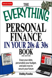 The Everything Personal Finance in Your 20s and 30s by Debby Fowles