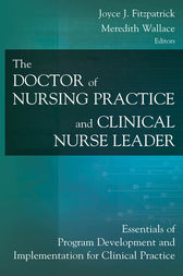 The Doctor of Nursing Practice and Clinical Nurse Leader by Joyce J. Fitzpatrick