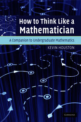 How to Think Like a Mathematician by Kevin Houston