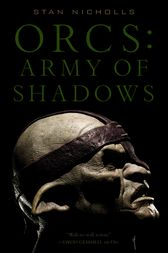 Orcs: Army of Shadows by Stan Nicholls