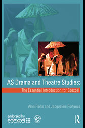 AS Drama and Theatre Studies: The Essential Introduction for Edexcel by Alan Perks