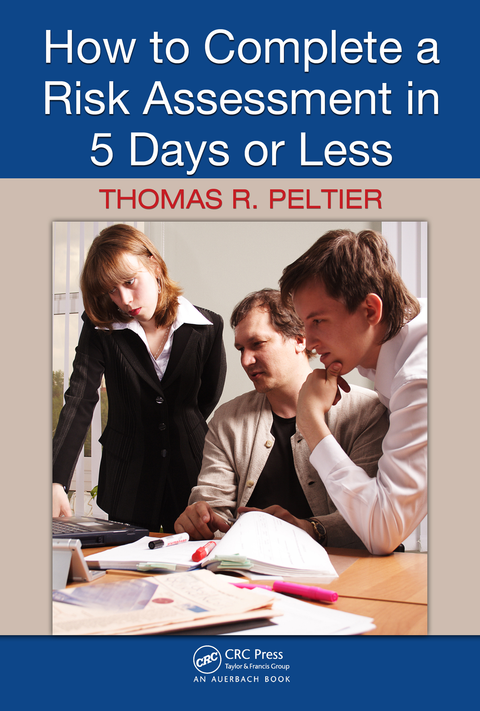 Download Ebook How to Complete a Risk Assessment in 5 Days or Less by Thomas R. Peltier Pdf