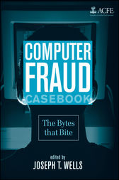 Computer Fraud Casebook by Joseph T. Wells