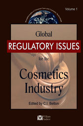 Global Regulatory Issues for the Cosmetics Industry by C. E. Betton