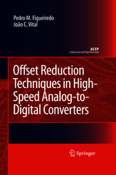 Offset Reduction Techniques in High-Speed Analog-to-Digital Converters by Pedro M. Figueiredo