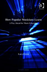 How Popular Musicians Learn by Lucy Green