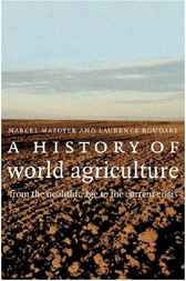 A History of World Agriculture by Marcel Mazoyer