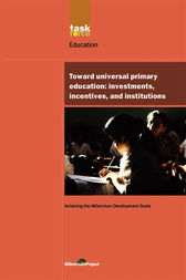 UN Millennium Development Library: Toward Universal Primary Education: Investments, Incentives and Institutions