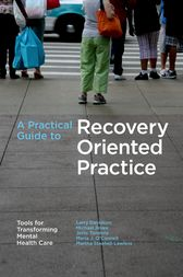 A Practical Guide to Recovery-Oriented Practice: Tools for Transforming Mental Health Care by Larry Davidson