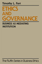 Ethics and Governance by Timothy L. Fort