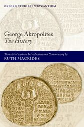 George Akropolites: The History by Ruth Macrides