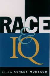 Race and IQ by Ashley Montagu