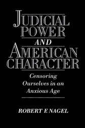 Judicial Power and American Character by Robert F. Nagel