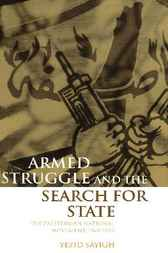 Armed Struggle and the Search for State by Yezid Sayigh