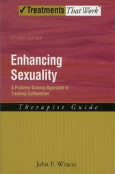 Enhancing Sexuality: A Problem-Solving Approach to Treating Dysfunction Therapist Guide