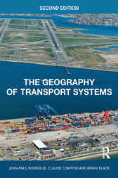 The Geography of Transport Systems by Claude Comtois