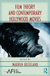 Film Theory and Contemporary Hollywood Movies by Warren Buckland