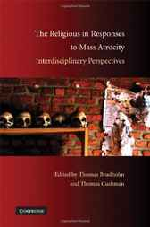 The Religious in Responses to Mass Atrocity by Thomas Brudholm