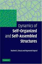 Dynamics of Self-Organized and Self-Assembled Structures by Rashmi C. Desai