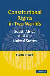 Constitutional Rights in Two Worlds by Mark S. Kende
