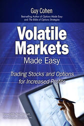 Volatile Markets Made Easy by Guy Cohen