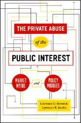 The Private Abuse of the Public Interest by Lawrence D. Brown
