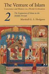 The Venture of Islam, Volume 2 by Marshall G. S. Hodgson