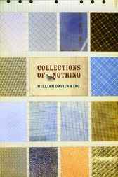 Collections of Nothing by William Davies King
