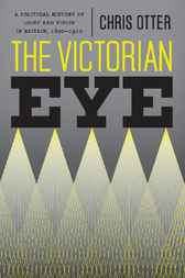 The Victorian Eye by Chris Otter
