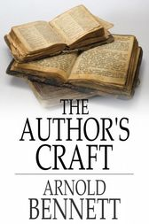 The Author's Craft by Arnold Bennett