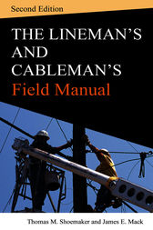 Lineman and Cablemans Field Manual, Second Edition by Thomas M. Shoemaker