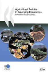 Agricultural Policies in Emerging Economies 2009 by OECD Publishing