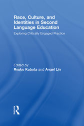 Race, Culture, and Identities in Second Language Education by Ryuko Kubota