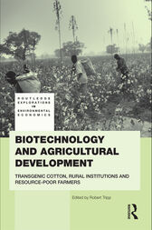 Biotechnology and Agricultural Development: Transgenic Cotton, Rural Institutions and Resource-poor Farmers