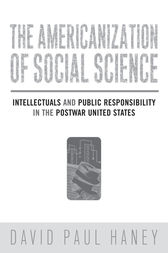 The Americanization of Social Science by David Haney