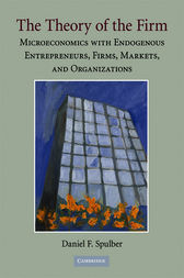 The Theory of the Firm by Daniel F. Spulber