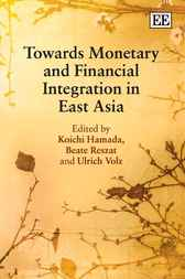 Towards Monetary and Financial Integration in East Asia by K. Hamada
